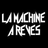 LA MACHINE A REVES